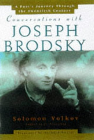 Conversations With Joseph Brodsky: A Poets Journey Through The Twentieth Century (068483572X) by Volkov, Solomon