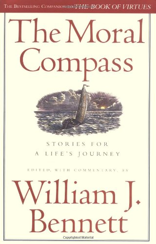 The Moral Compass: Bennett, William J.