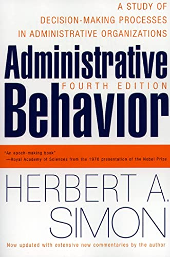 9780684835822: Administrative Behavior: A Study of Decision-making Processes in Administrative Organizations: A Study of Decision-making Processes in Administrative Organisations