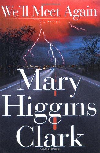 We'll Meet Again: MARY HIGGINS CLARK
