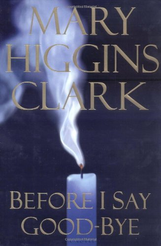 Before I Say Good-Bye: Clark, Mary Higgins