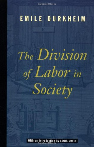 "emile durkheim the division of labor Emile durkheim, a sociology theorist in the early twentieth century, wrote about  solidarity in his famous dissertation, ""the division of labor in."