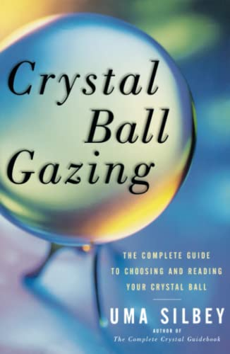 9780684836447: Crystal Ball Gazing: The Complete Guide to Choosing and Reading Your Crystal Ball