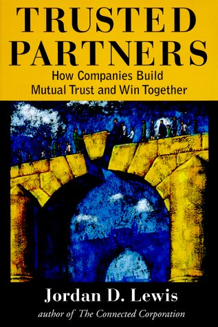 9780684836515: Trusted Partners: How Companies Build Mutual Trust and Win Together