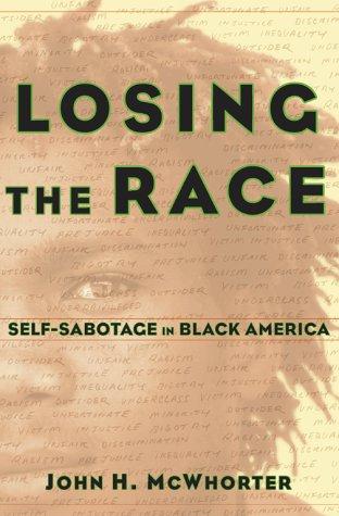 9780684836690: Losing the Race: Self Sabotage in Black America