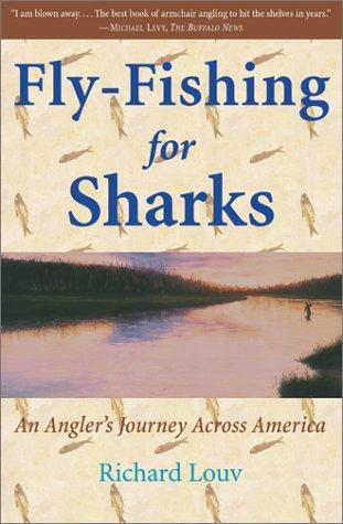 FLY-FISHING FOR SHARKS: Louv, Richard