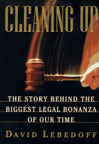 Cleaning Up: The Story Behind The Biggest Legal Bonanza Of Our Time