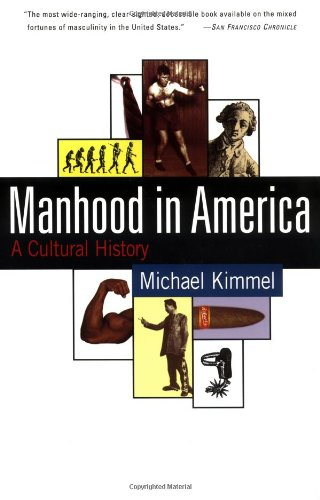 9780684837123: Manhood in America: A Cultural History
