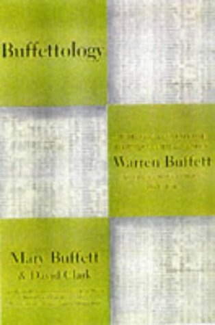 Buffettology: The Previously Unexplained Techniques That Have Made Warren Buffett the World's ...