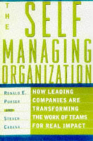 9780684837345: The Self-Managing Organization : How Leading Companies Are Transforming the Work of Teams for Real Impact