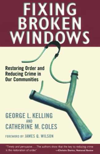 9780684837383: Fixing Broken Windows: Restoring Order and Reducing Crime in Our Communities