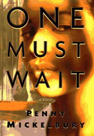 9780684837413: ONE MUST WAIT: A NOVEL (Carole Ann Gibson Mysteries)