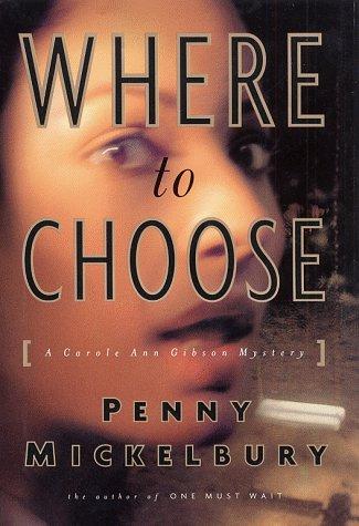 Where to Choose: A Novel: Mickelbury, Penny; Micklebury, Penny