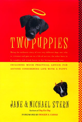 9780684837529: Two Puppies: Being the Authentic Story of Two Very Different Young Dogs, One Who Is Virtuous and Goes on to a Life of Service, the Other Born to Be Naughty......