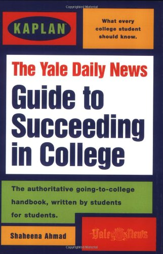 9780684837574: Kaplan / Yale Daily News Guide To Succeeding In College