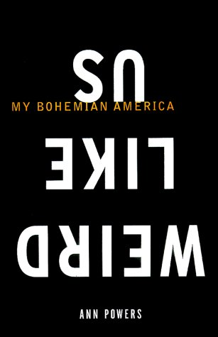 9780684838083: Weird Like Us: My Bohemian America
