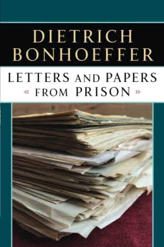 Letters Papers from Prison: Dietrich Bonhoeffer