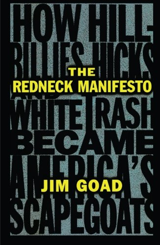 9780684838649: The Redneck Manifesto: How Hillbillies, Hicks, and White Trash Became America's Scapegoats