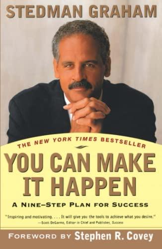 You Can Make It Happen: A Nine Step Plan for Success: Graham, Stedman