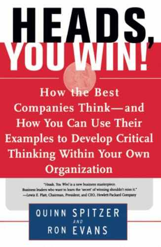 9780684838755: Heads, You Win!: How the Best Companies Think--and How You Can Use Their Examples to Develop Critical Thinking Within Your Own Organization