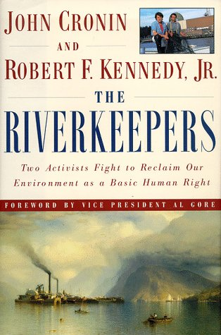 The Riverkeepers: Two Activists Fight to Reclaim: John Cronin and