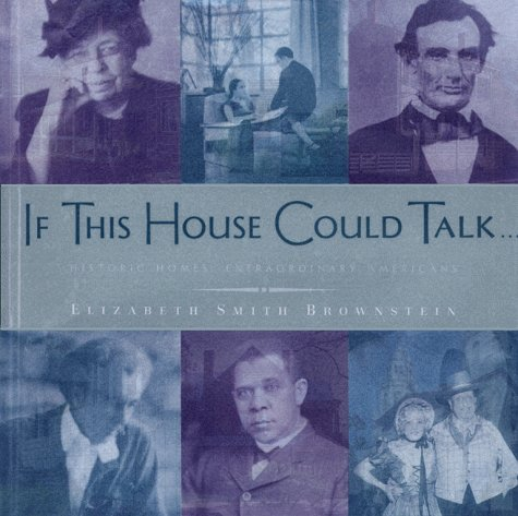 9780684839318: IF THIS HOUSE COULD TALK...: Historic Homes, Extraordinary Americans
