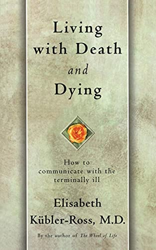 Living with Death and Dying: Elisabeth Kubler-Ross