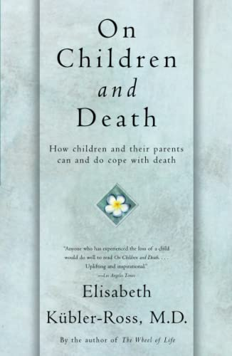 9780684839394: On Children and Death: How Children and Their Parents Can and Do Cope With Death
