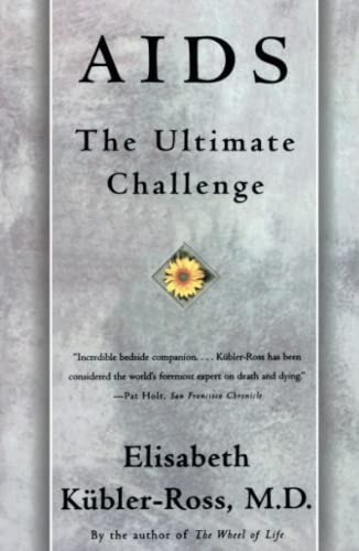 AIDS: The Ultimate Challenge: Kubler-Ross, Elisabeth
