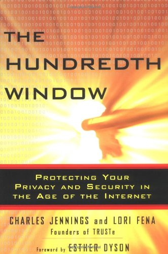 The Hundredth Window: Protecting Your Privacy and Security In the Age of the Internet: Jennings, ...