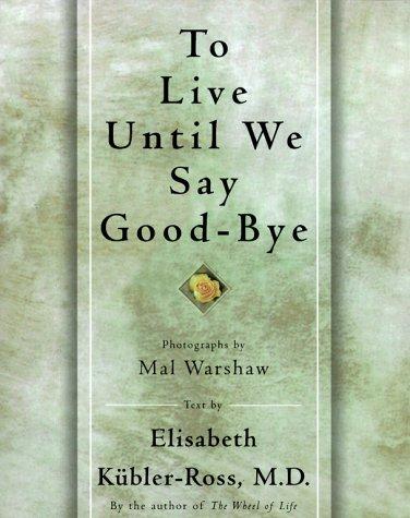 9780684839486: To Live Until We Say Good Bye