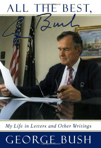 ALL THE BEST **Signed By George H. W. Bush**: George Bush