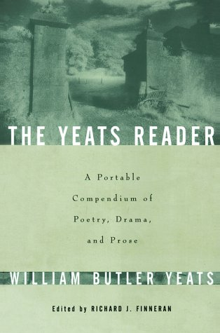 9780684839608: The Yeats Reader: A Portable Compendium of His Best Poetry, Drama, and Prose