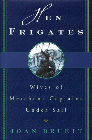 Hen Frigates: Wives of Merchant Captains Under Sail