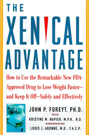 9780684839783: The Xenical Advantage: How To Use the Remarkable New FDA-Approved Drug to Lose Weight Faster - and Keep It Off -- Safely and Effectively