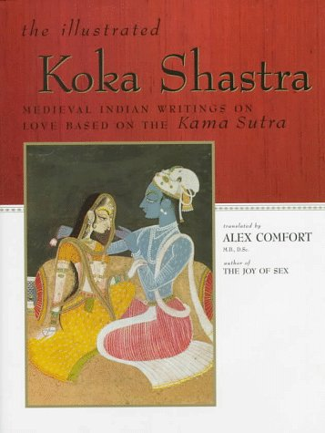 9780684839813: The Illustrated Koka Shastra: Medieval Indian Writings on Love Based on the Kama Sutra