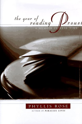 The Year of Reading Proust: A Memoir: Phyllis Rose, Marcel