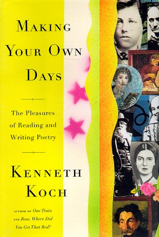 Making Your Own Days: Koch, Kenneth