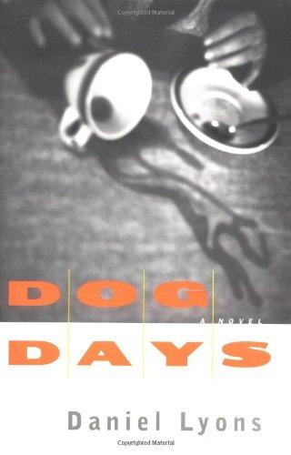 Dog Days: A Novel: Lyons, Daniel
