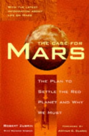 9780684840291: The Case for Mars: The Plan to Settle the Red Planet and Why We Must