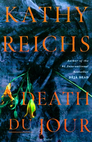 Death Du Jour.: Reichs, Kathy.