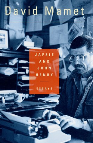 Jafsie and John Henry: Essays: Mamet, David