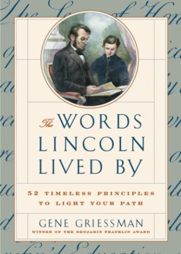 9780684841229: The Words Lincoln Lived By: 52 Timeless Principles to Light Your Path