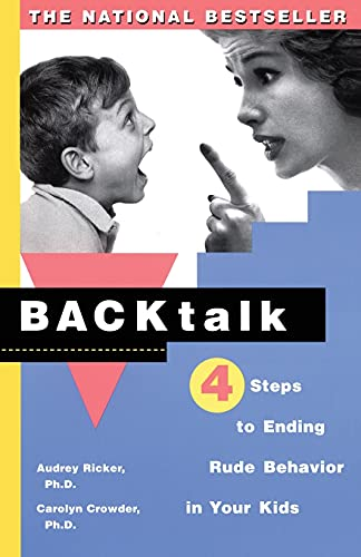 9780684841243: Backtalk: 4 Steps to Ending Rude Behavior in Your Kids
