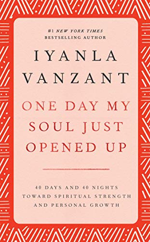 9780684841342: One Day My Soul Just Opened Up: 40 Days and 40 Nights Toward Spiritual Strength and Personal Growth