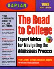 KAPLAN ROAD TO COLLEGE 1998 WITH CD ROM (Guide to the Best Colleges in Us): Kaplan