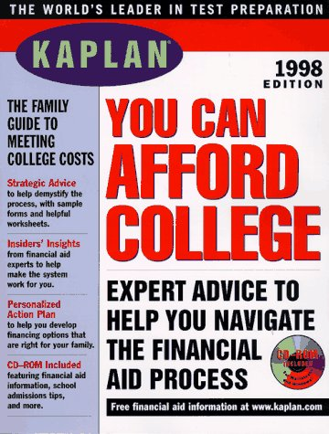 KAPLAN YOU CAN AFFORD COLLEGE 1998 W/CD-ROM (Straight Talk on Paying for College): Kaplan