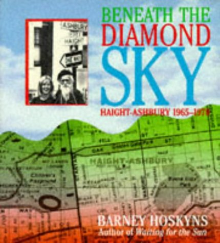 9780684841809: Beneath the Diamond Sky: Haight Ashbury 1965 - 1970