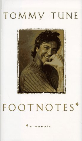 Footnotes: A Memoir: Tommy Tune