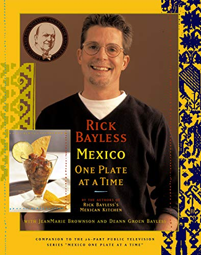 Mexico One Plate at a Time (Hardcover): Rick Bayless